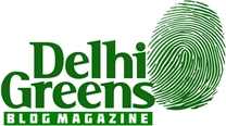 Delhi Greens Blog Magazine